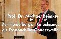 Michael Beintker: Der Heidelberger Katechismus als Trostbuch im Gotteszweifel