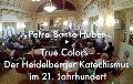 Petra Bosse-Huber: True Colors - Der Heidelberger Katechismus im 21. Jahrhundert